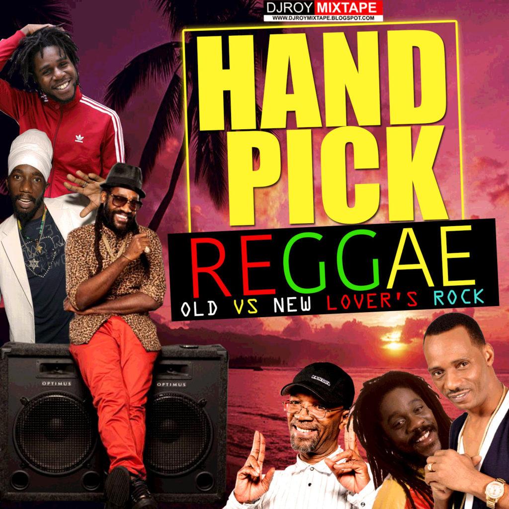 DJ ROY HAND PICK LOVERS ROCK REGGAE MIX - Power Of Reggae